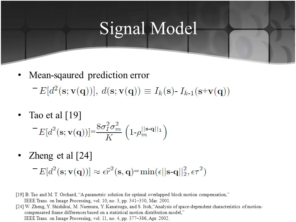 Signal Model Mean-sqaured prediction error Tao et al [19]